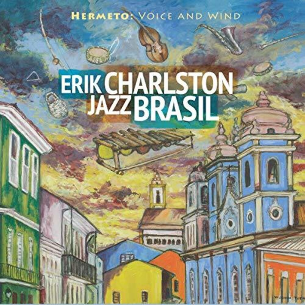 Erik Charlston Jazz Brasil - Hermeto: Voice And Wind