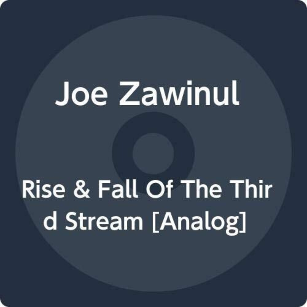 Joe Zawinul - Rise & Fall Of The Third Stream (Uk)