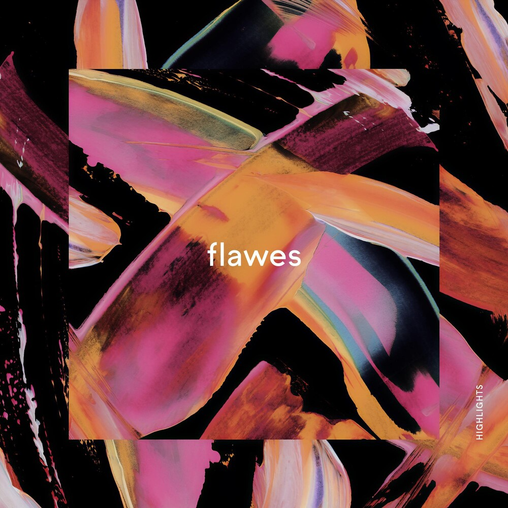 Flawes - Highlights