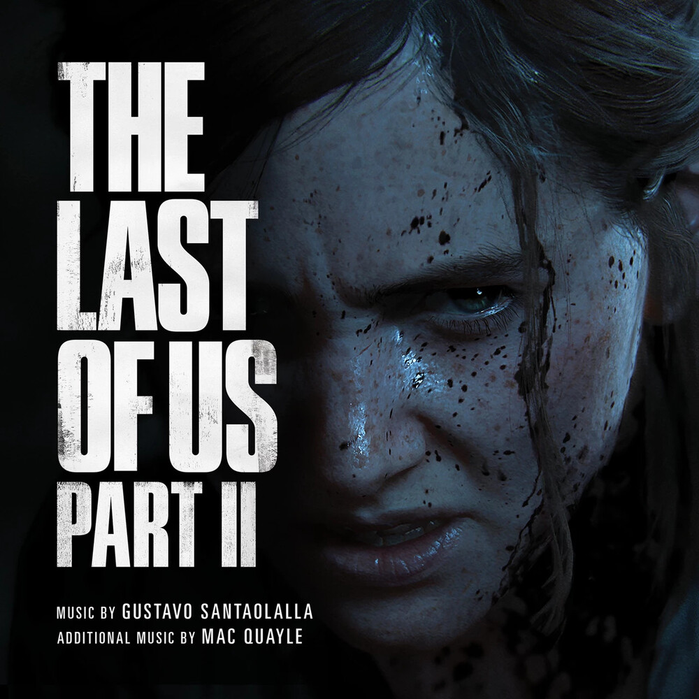 Gustavo Santaolalla / Quayle,Mac Uk - Last Of Us Part Ii / O.S.T. (Uk)