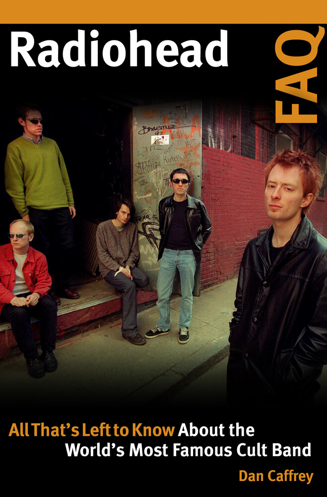 - Radiohead FAQ: All That's Left to Know About the World's Most Famous Cult Band