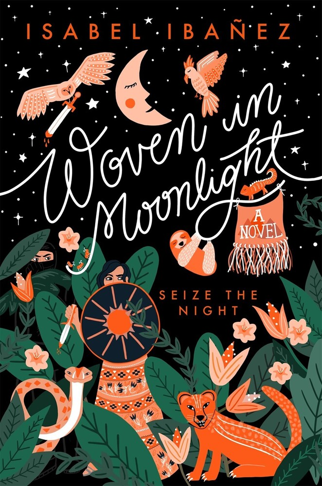 Ibanez, Isabel - Woven In Moonlight: A Novel