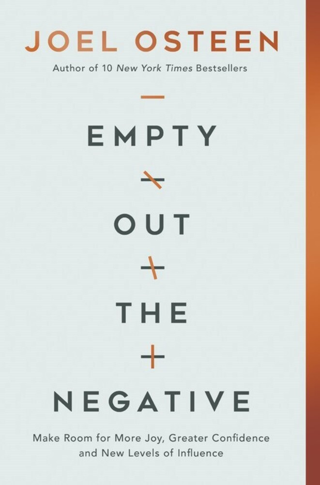 Osteen, Joel - Empty Out the Negative: Make Room for More Joy, Greater Confidence,and New Levels of Influence