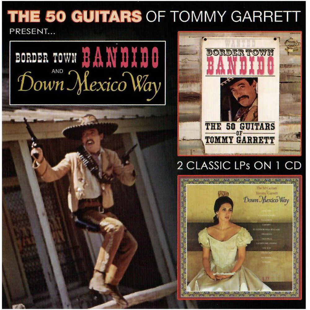 Tommy Garrett - Border Town Bandito & Down Mexico Way