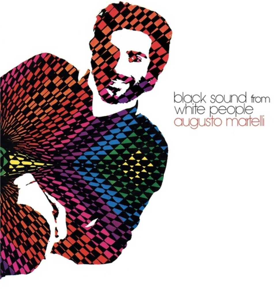 Augusto Martelli - Black Sound From White People