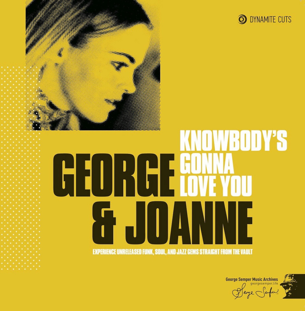 George & Joanne - Knowbody's Gonna Love You