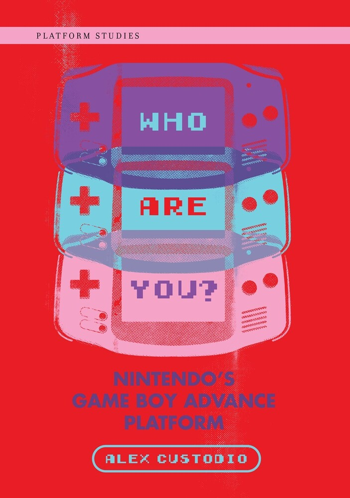 - Who Are You?: Nintendo's Game Boy Advance Platform
