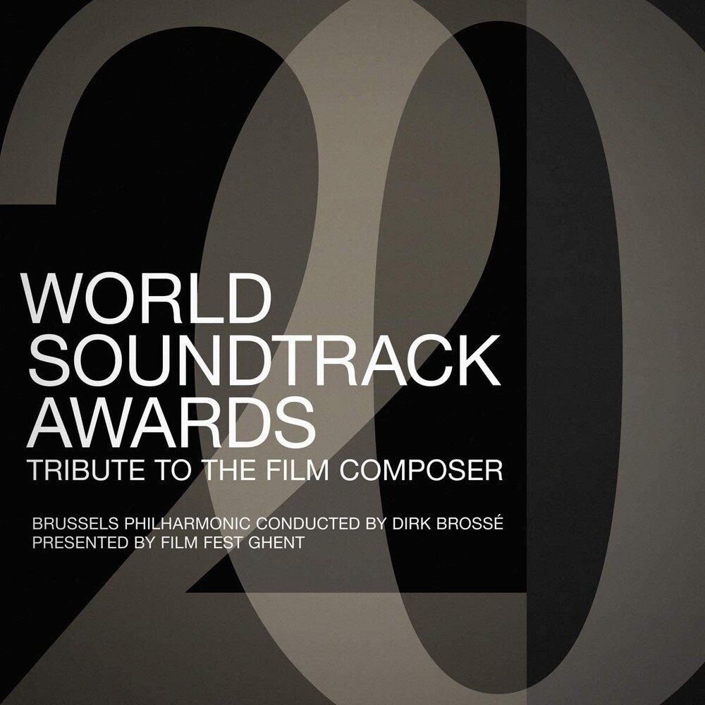 Brussels Philharmonic Uk - World Soundtrack Awards: Tribute To The Film Composer