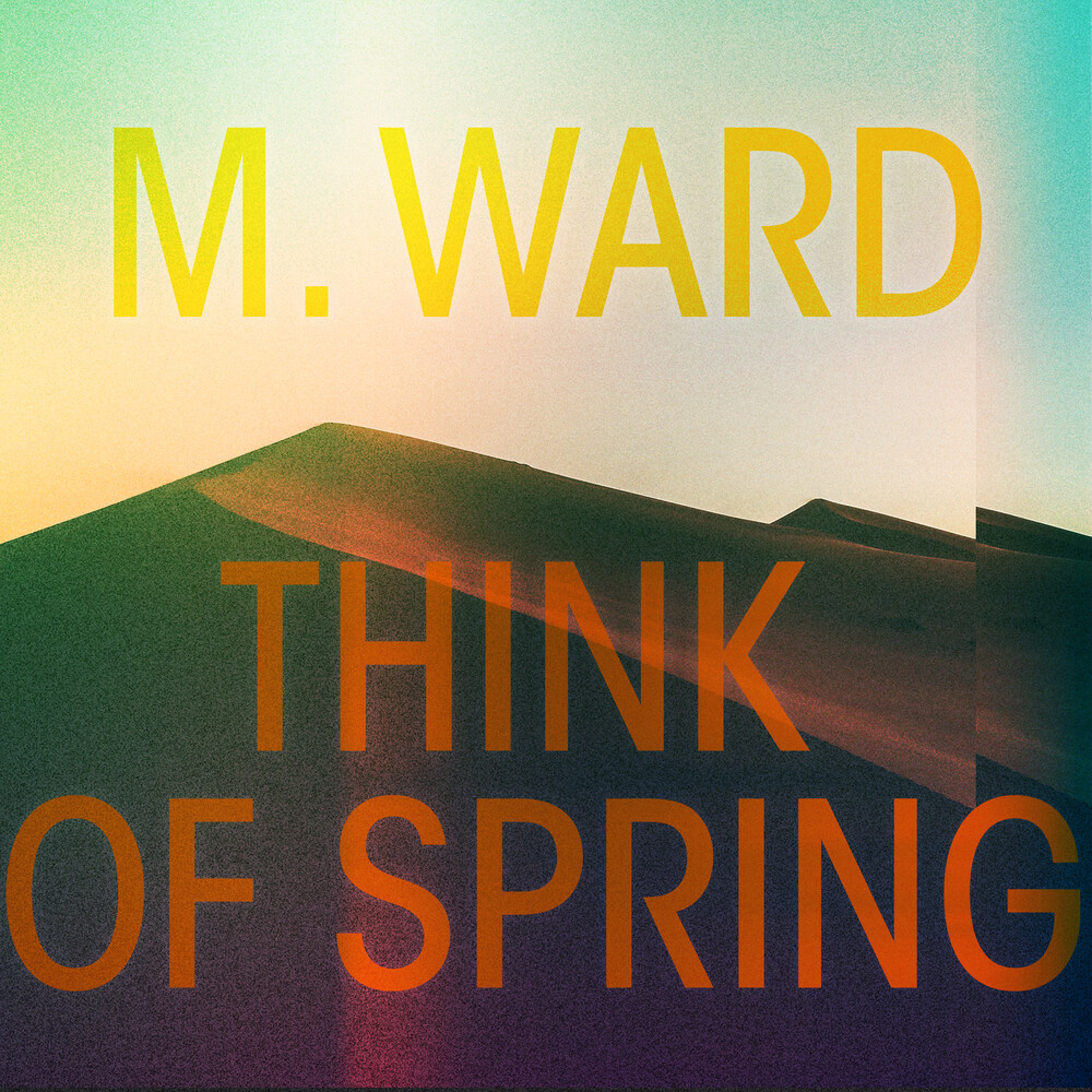 M. Ward - Think Of Spring [Translucent Orange LP]