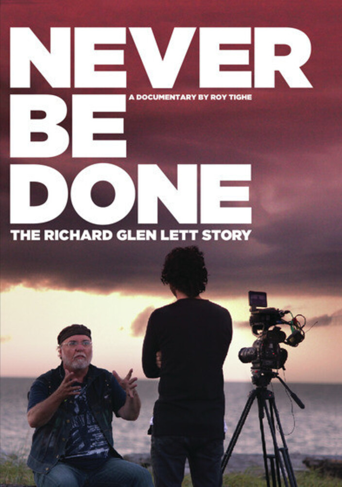 - Never be Done: The Richard Glen Lett Story