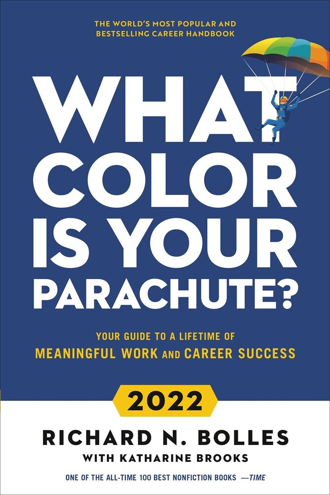Bolles, Richard N - What Color Is Your Parachute? 2022
