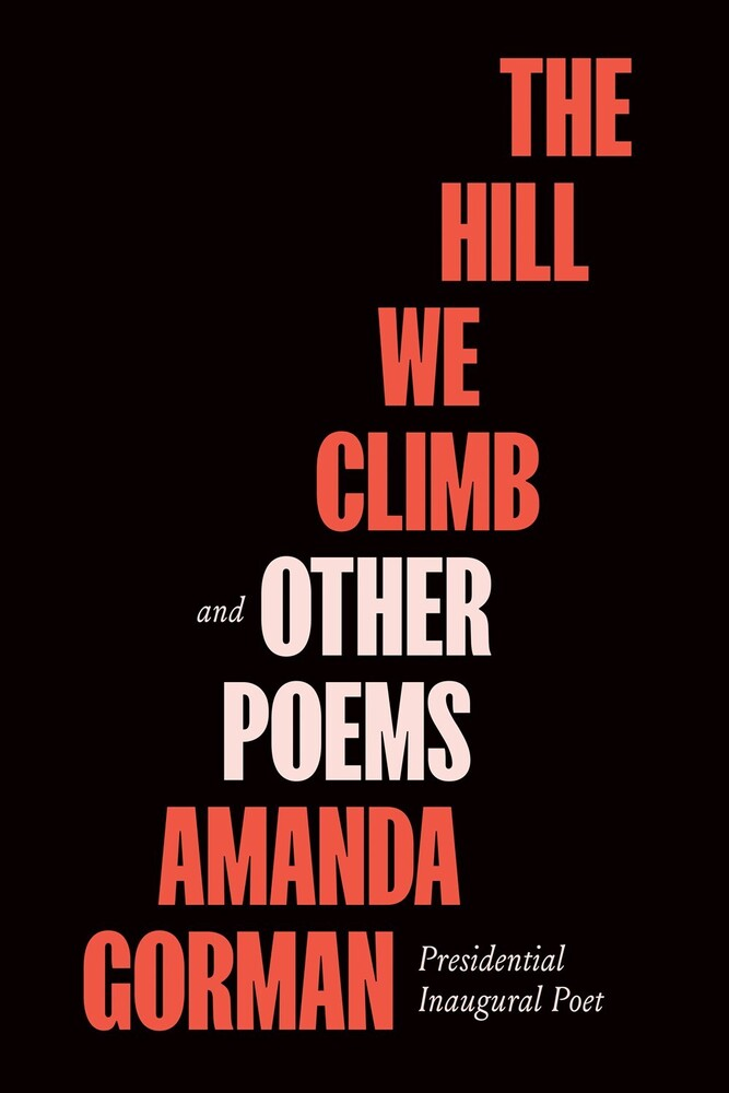 Gorman, Amanda - The Hill We Climb and Other Poems