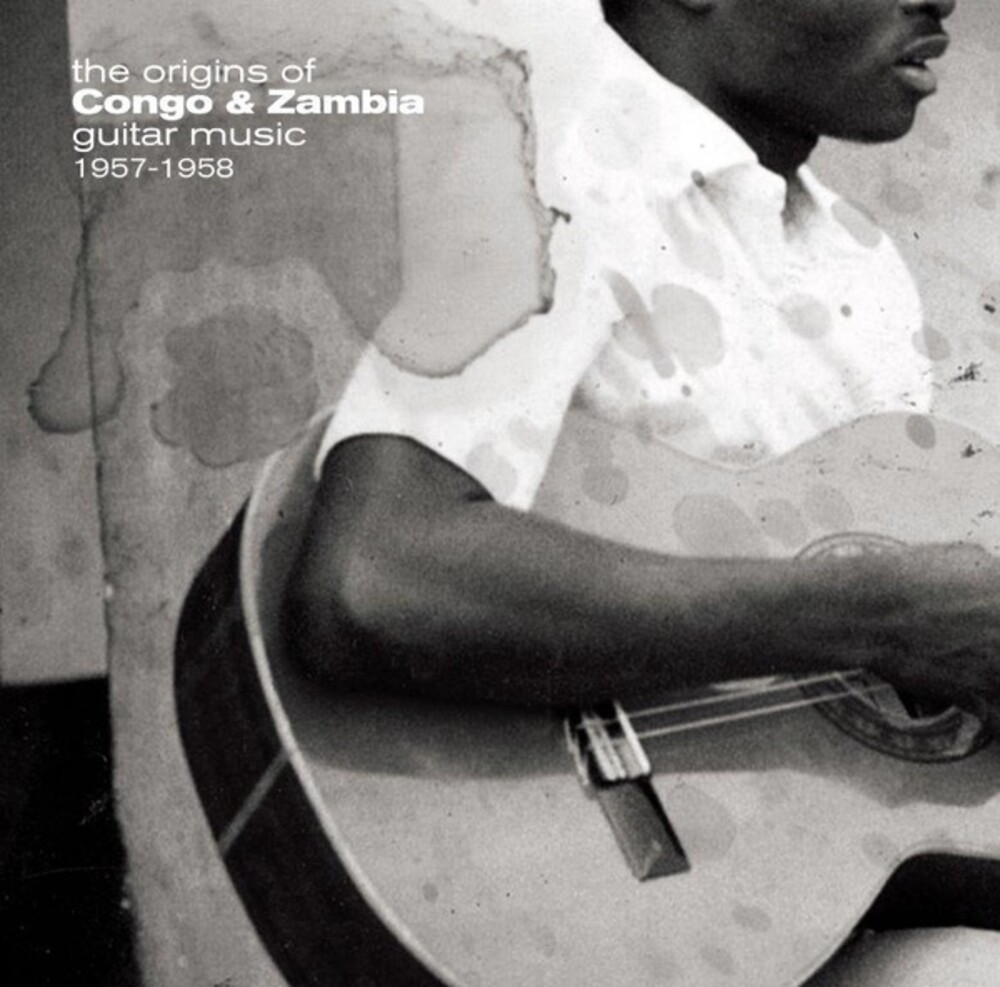 Origins Of Congo & Zambia Guitar 1957-1958 / Var - Origins Of Congo & Zambia Guitar 1957-1958 / Var