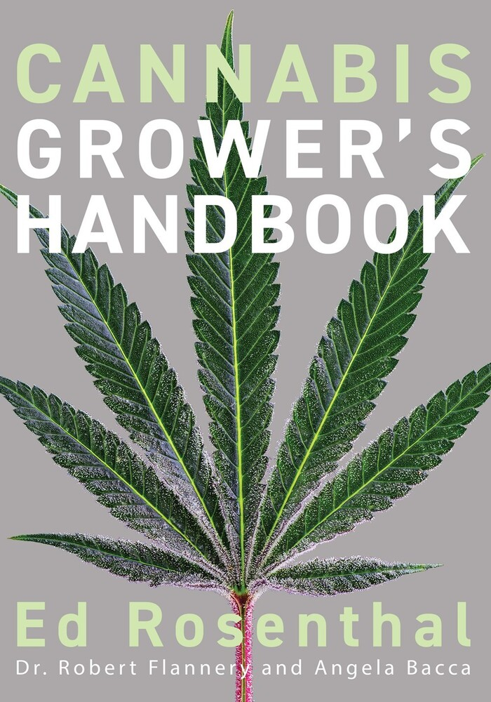 Rosenthal, Ed / Flannery, Robert / Bacca, Angela - Cannabis Grower's Handbook: The Complete Guide to Marijuana and Hemp Cultivation