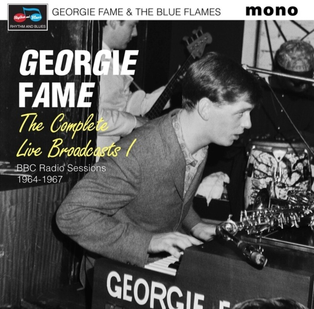 Georgie Fame  & The Blue Flames - Complete Live Broadcasts (Bbc Radio Sessions) (Uk)
