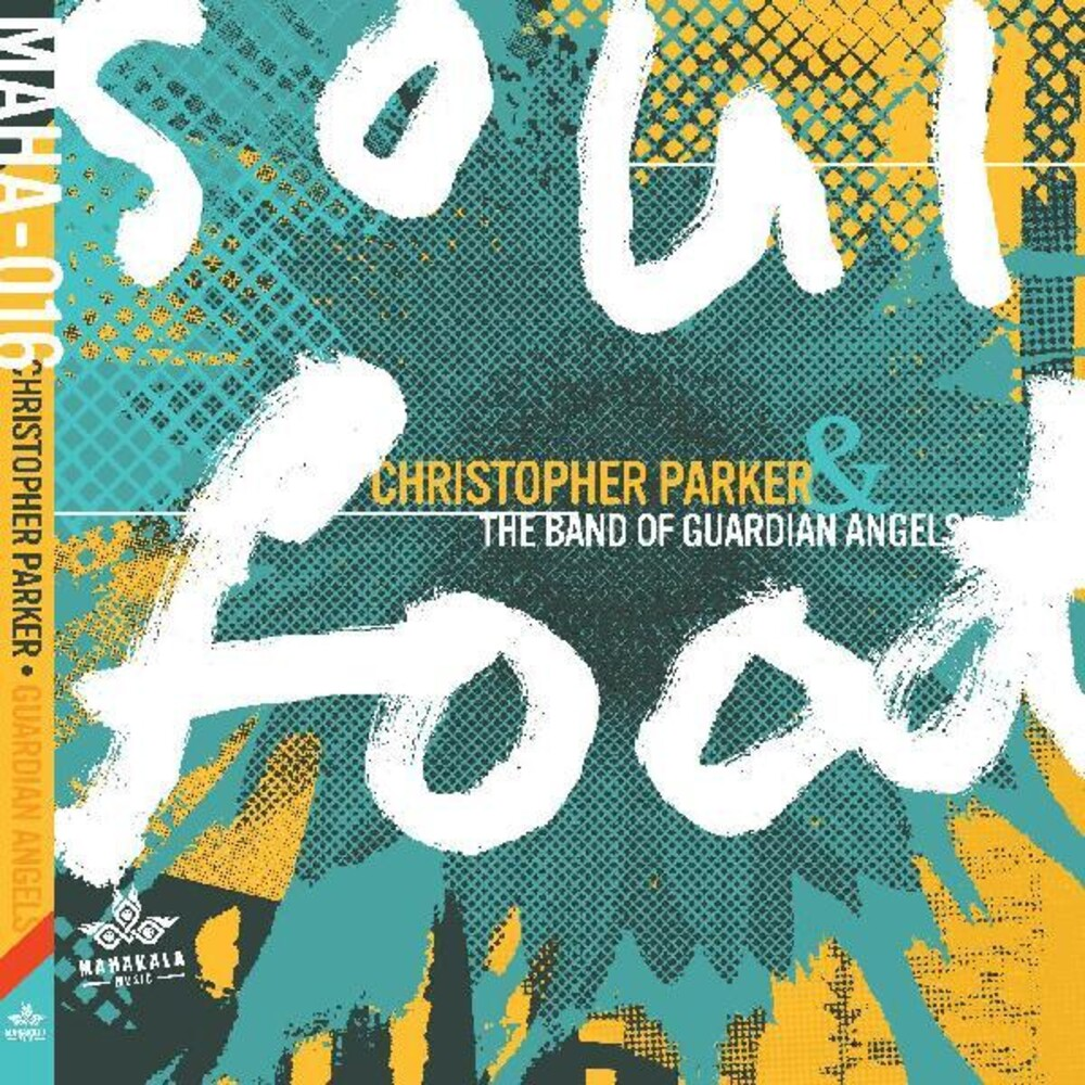Christopher Parker  & The Band Of Guardian Angels - Soul Food