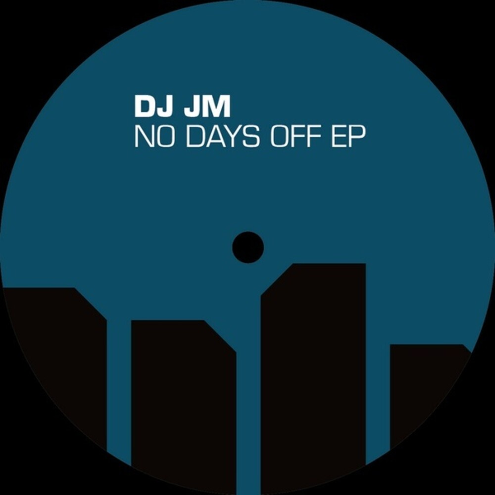 DJ JM - No Days Off (Ep)