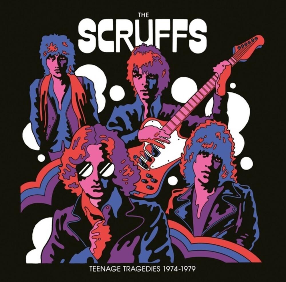 Scruffs - Teenage Tragedies 1974-1979