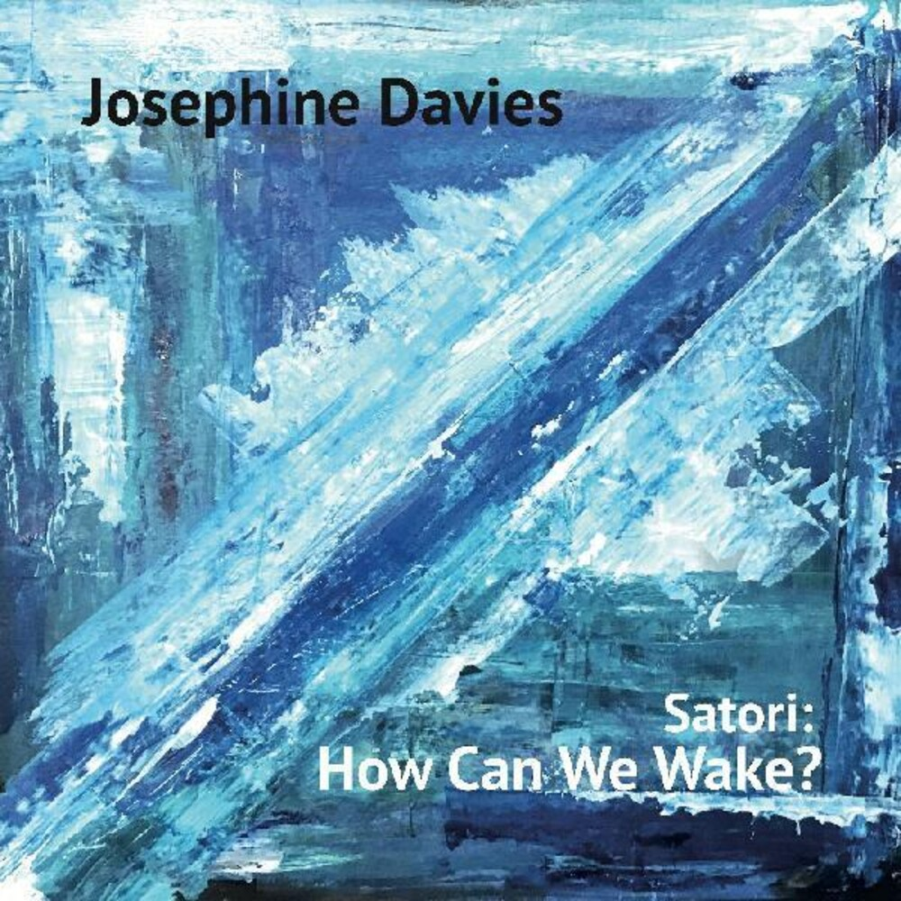Josephine Davies - Satori: How Can We Wake