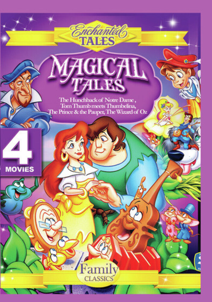 - Magical Tales: Hunchback Of Notre Dame, Tom Thumb Meets Thumbelina,Prince And The Pauper, And The Wizard Of Oz.