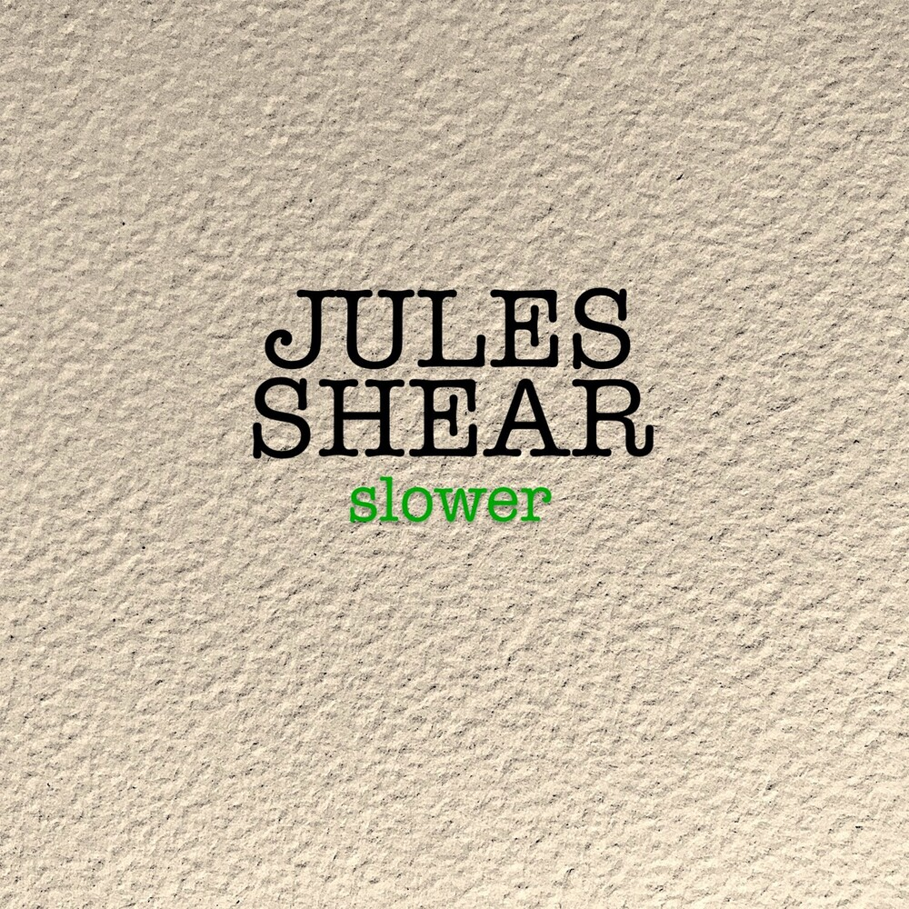 Jules Shear - Slower [Digipak]