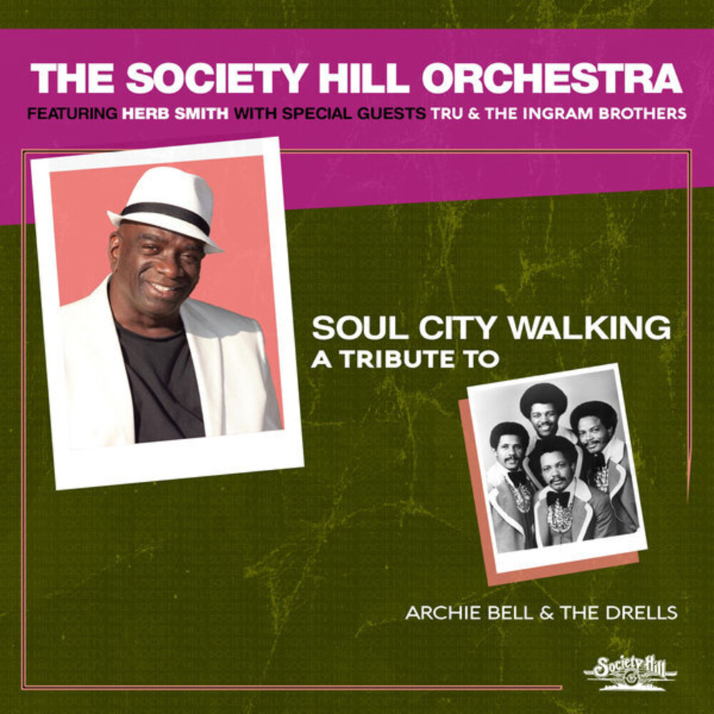 The Society Hill Orchestra - Soul City Walking: A Tribute To Archie Bell & The Drells