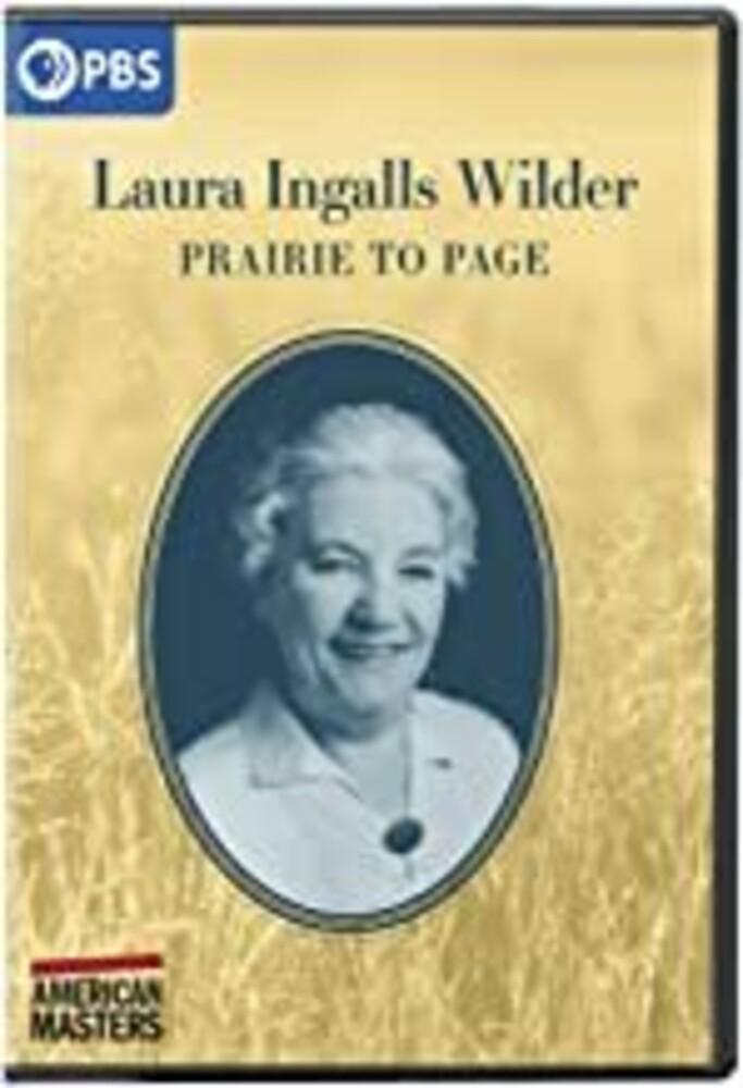 American Masters: Laura Ingalls Wilder - Prairie - American Masters: Laura Ingalls Wilder: Prairie to Page
