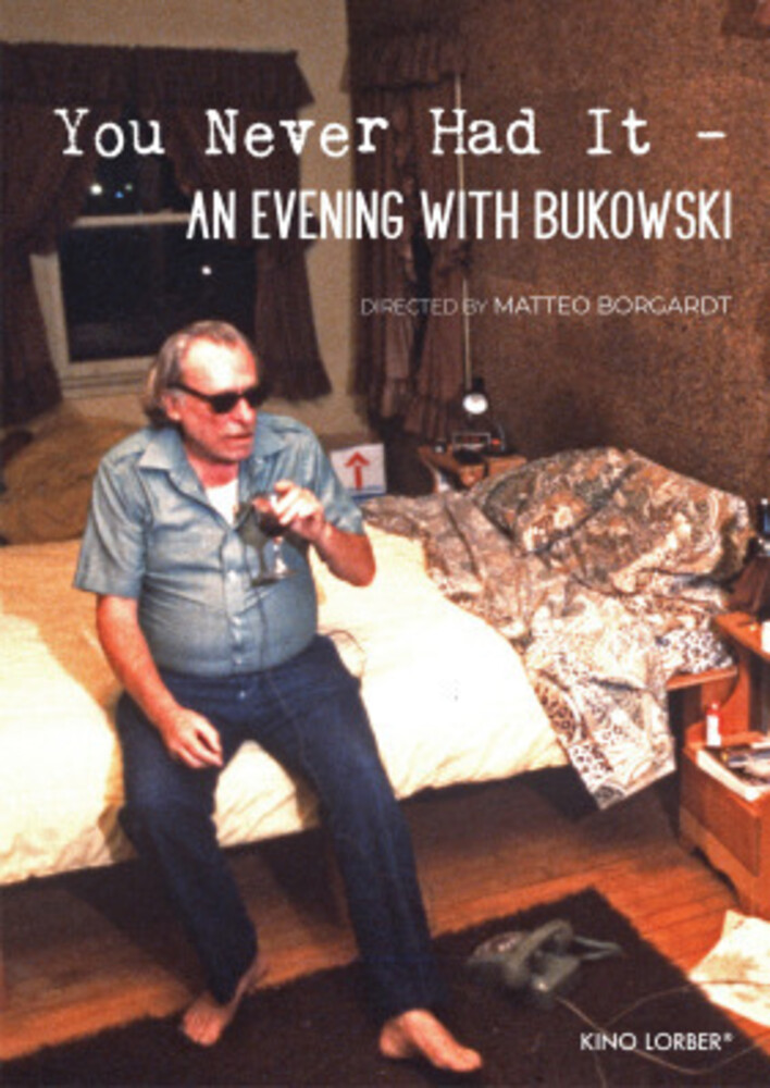 You Never Had It: An Evening with Bukowski (2020) - You Never Had It: An Evening with Bukowski