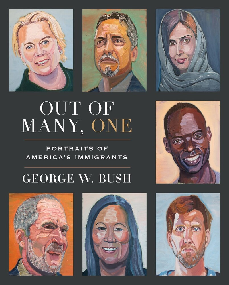 Bush, George W - Out of Many, One: Portraits of America's Immigrants