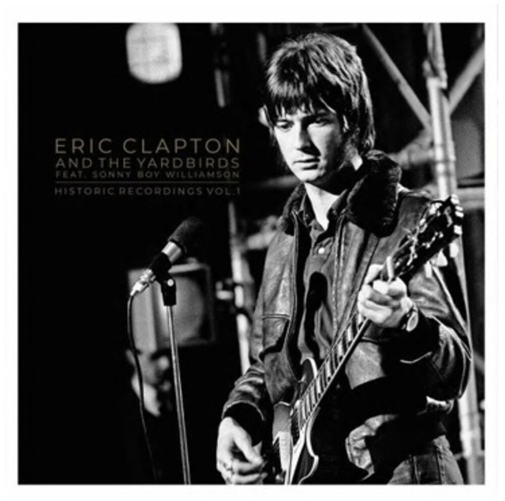 Eric Clapton - Historic Recordings Vol. 1
