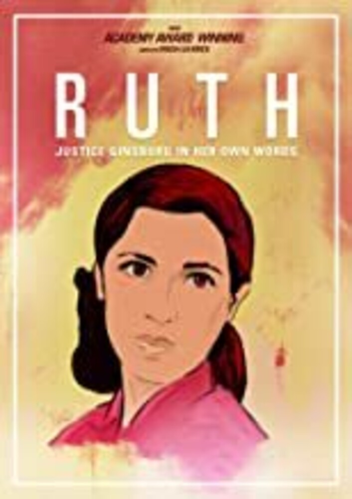 Ruth - Ruth: Justice Ginsburg in Her Own Words