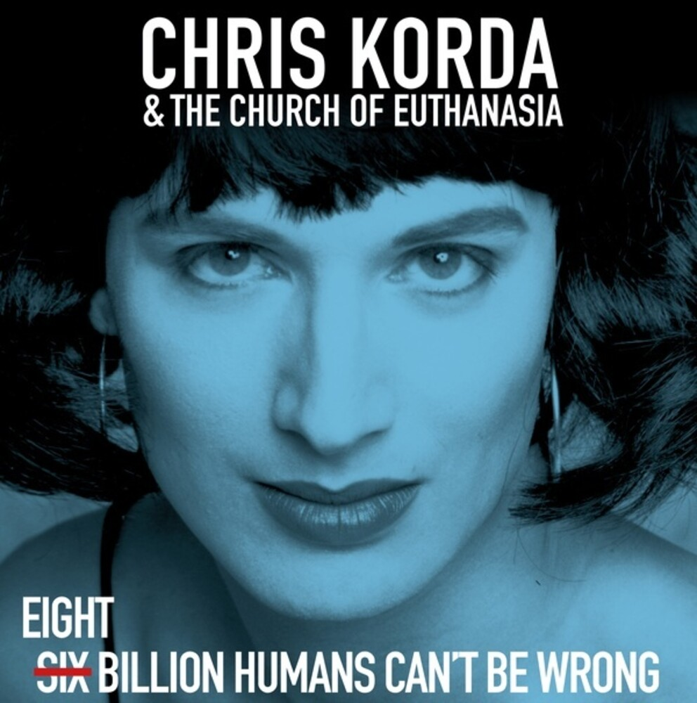 Chris Korda  & The Church Of Euthanasia - 8 Billion Humans Can't Be Wrong