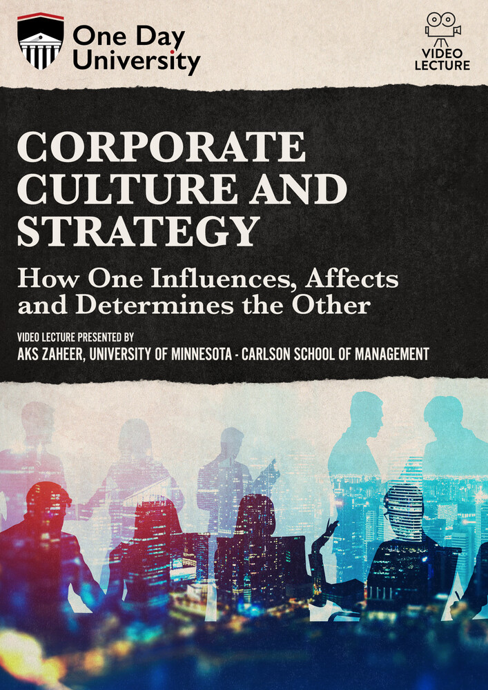 Corporate Culture and Strategy: How One Influences - Corporate Culture And Strategy: How One Influences