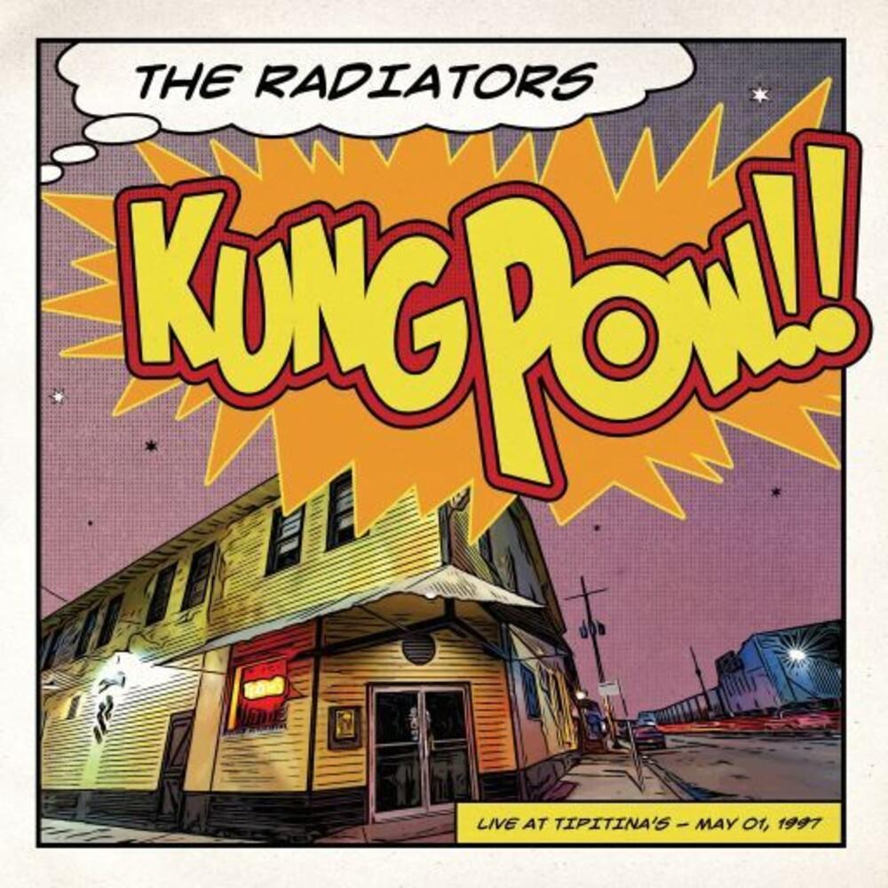 The Radiators - Kung Pow!! Live At Tipitina's - 5/01/97