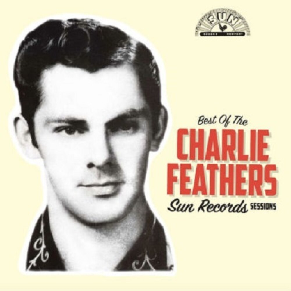 Charlie Feathers - Best Of The Sun Records Sessions [Indie Exclusive Limited Edition Yellow & Black Swirl LP]