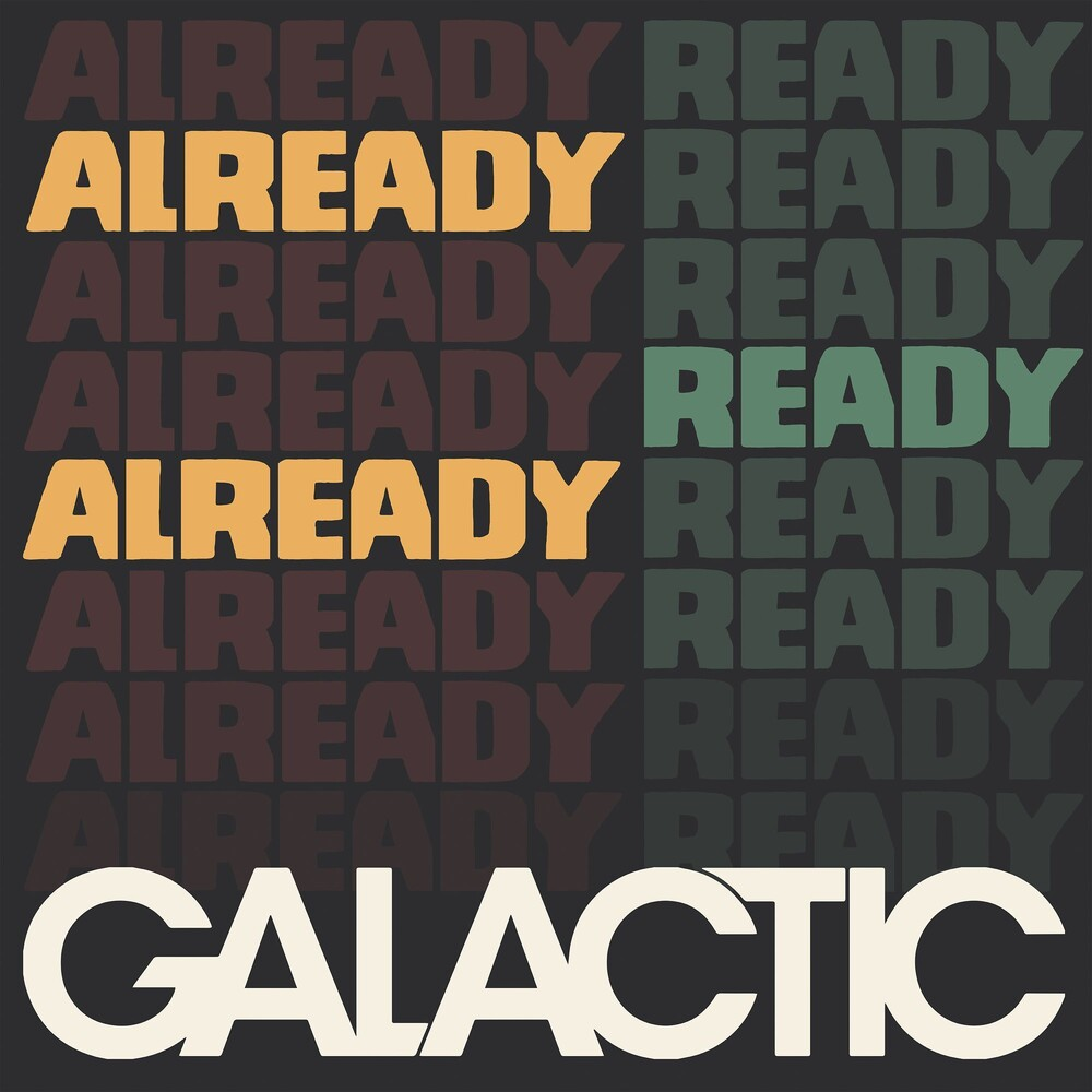 Galactic - Already Ready Already [LP]