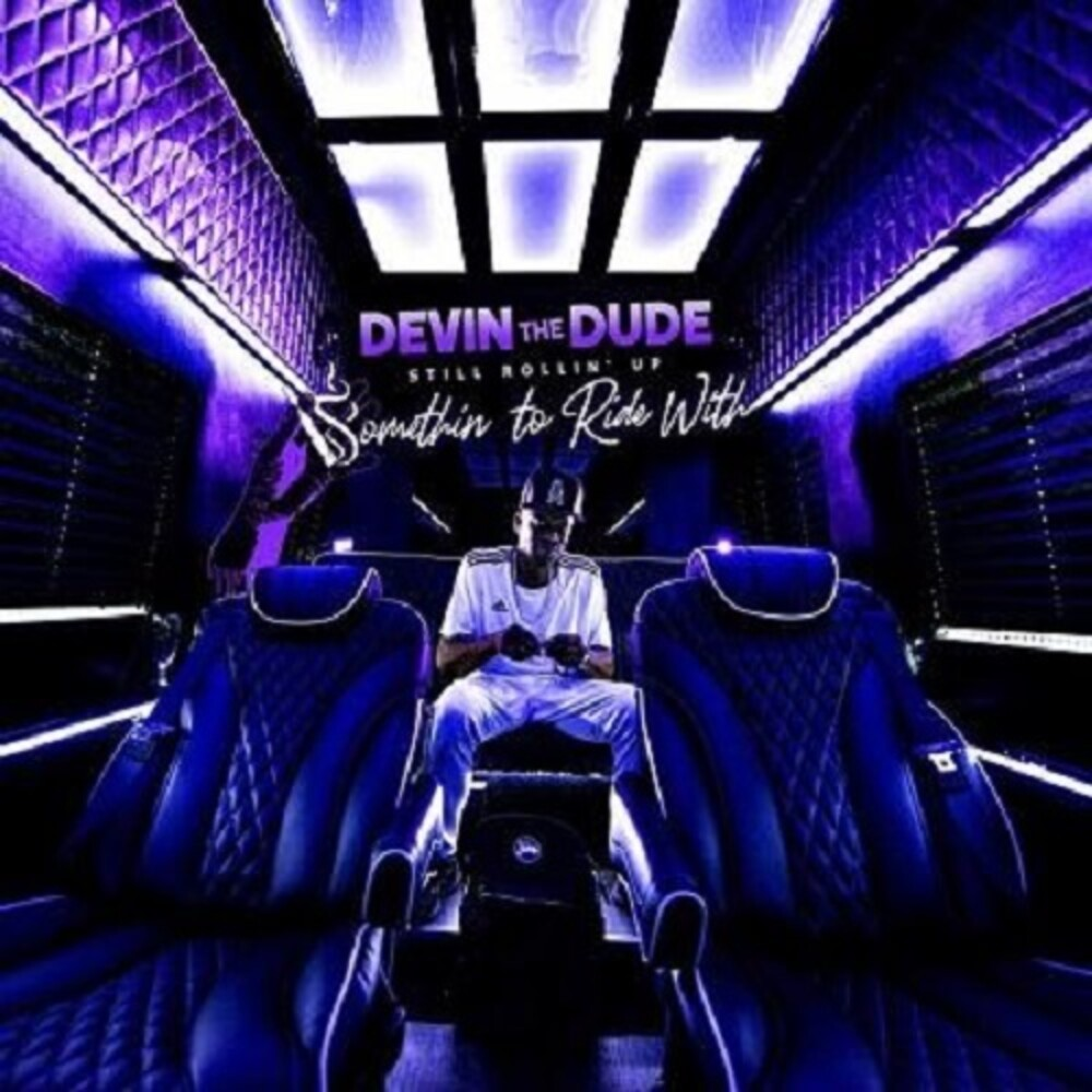 Devin The Dude - Still Rollin Up: Somethin To Ride With [Digipak]