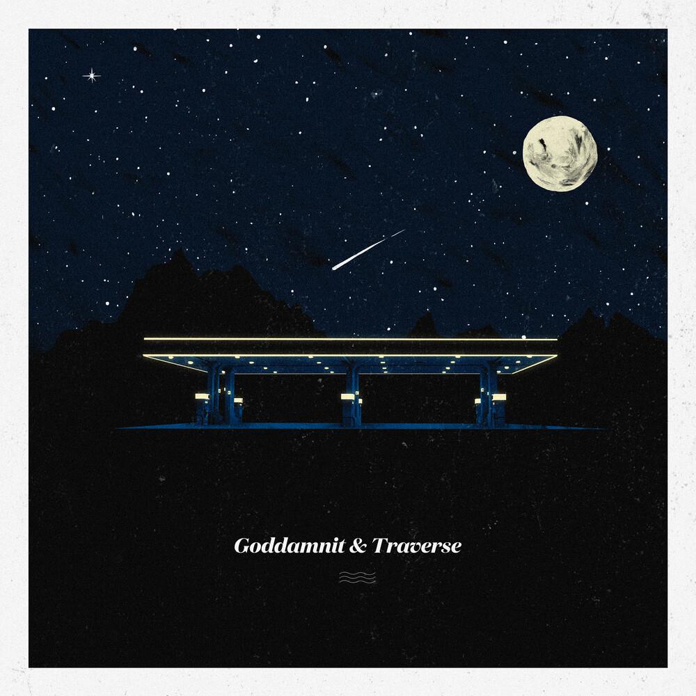Goddamnit & Traverse - Goddamnit / Traverse