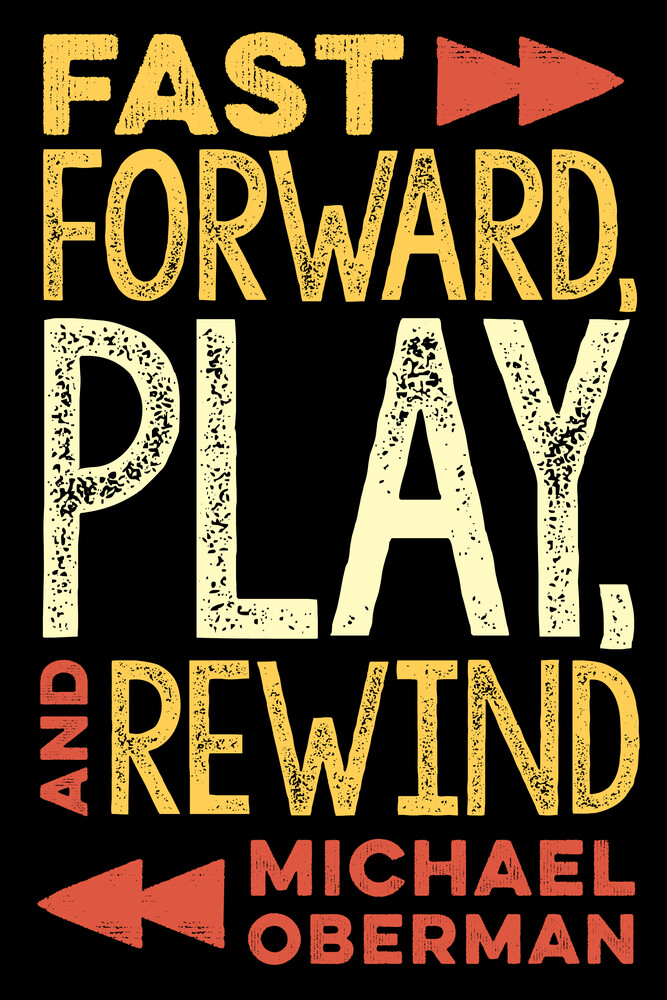- Fast Forward, Play, and Rewind