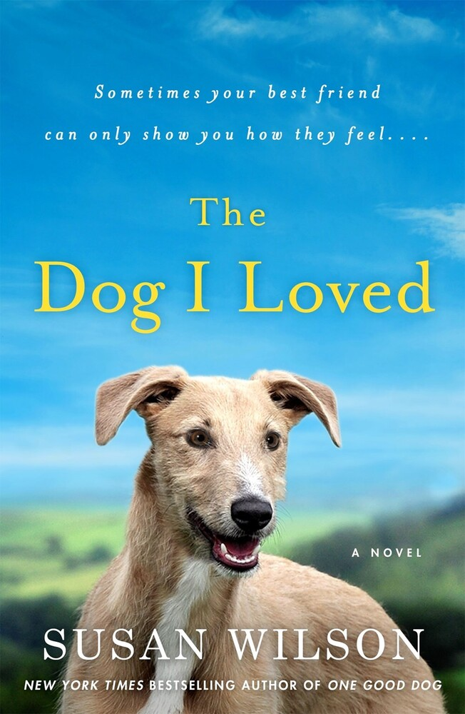 Wilson, Susan - The Dog I Loved: A Novel