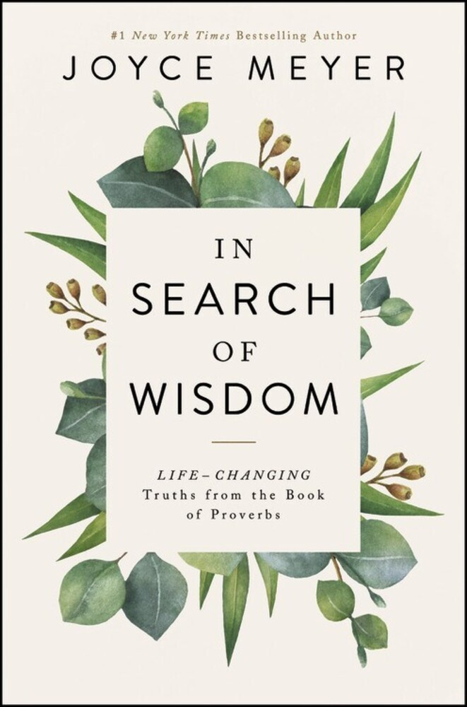 Meyer, Joyce - In Search of Wisdom: Life-Changing Truths in the Book of Proverbs