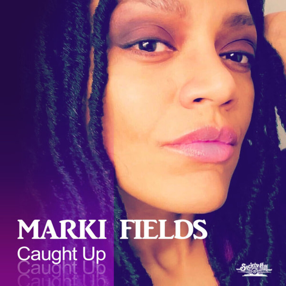 Marki Fields - Caught Up