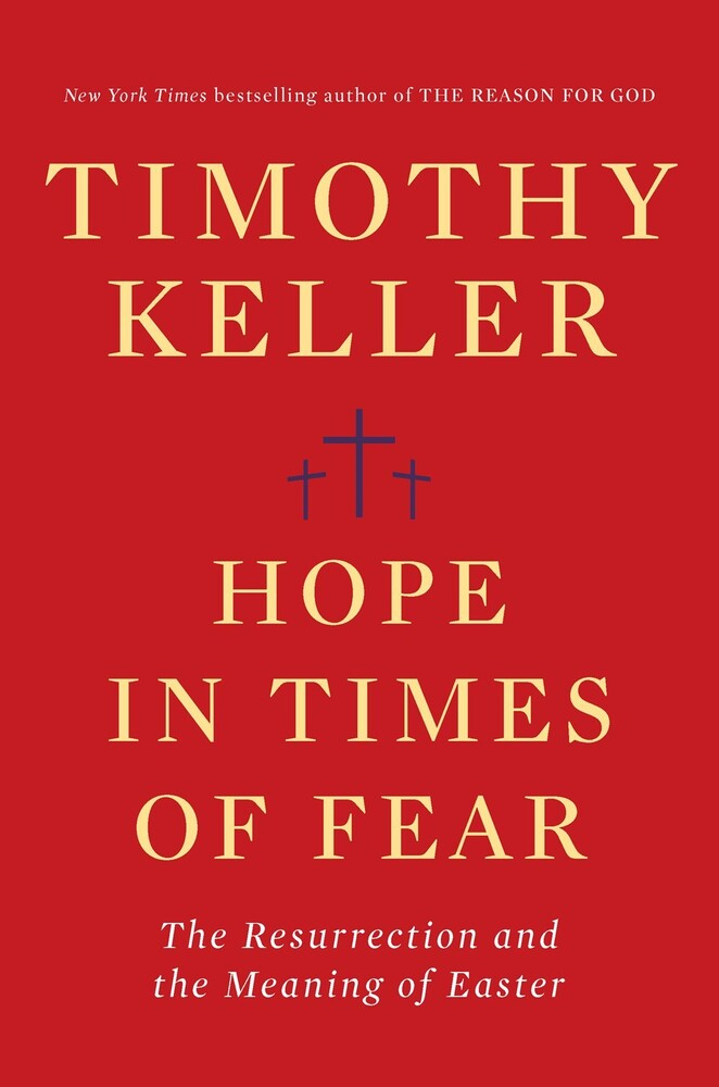 Keller, Timothy - Hope in Times of Fear: The Resurrection and the Meaning of Easter