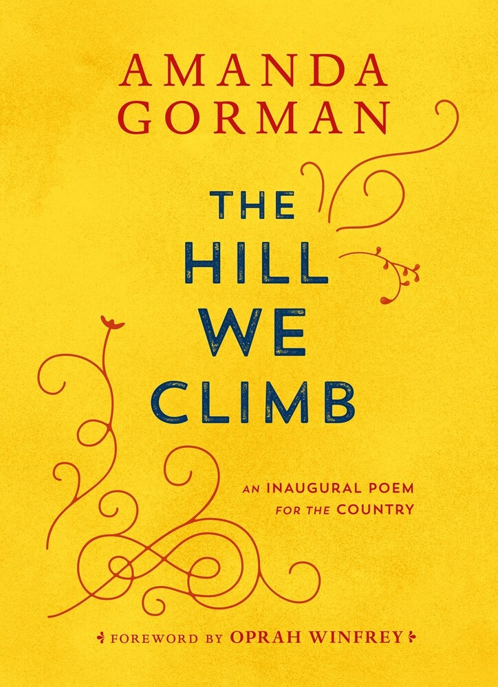 Gorman, Amanda / Winfrey, Oprah - The Hill We Climb: An Inaugural Poem for the Country