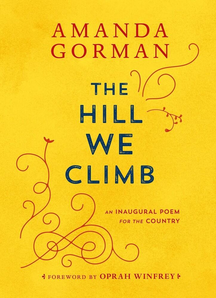 Gorman, Amanda / Winfrey, Oprah - The Hill We Climb: An Inaugural Poem for the Country