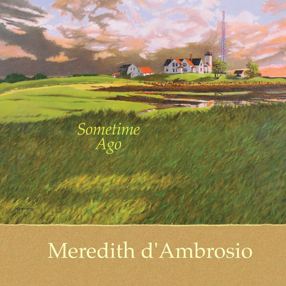 Meredith D'Ambrosio - Sometime Ago