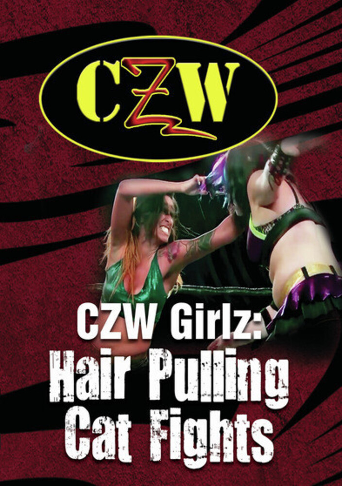 - CZW: Girlz: Hair Pulling Cat Fights