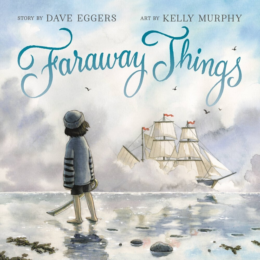 Dave Eggers  / Murphy,Kelly - Faraway Things (Hcvr) (Ill)
