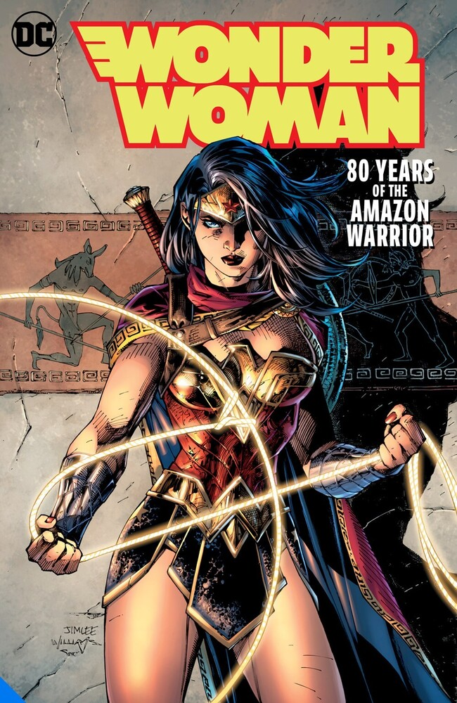 George Perez - Wonder Woman 80 Years Of The Amazon Warrior [Deluxe]
