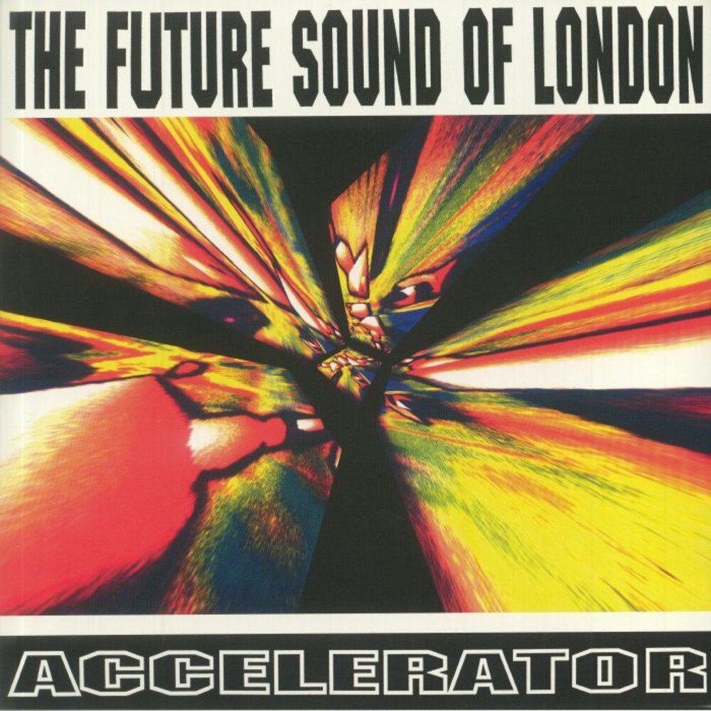 Future Sound Of London - Accelerator